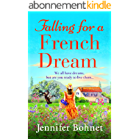 Falling for a French Dream: Escape to the French countryside for the perfect uplifting read (English Edition)