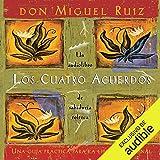 Los cuatro acuerdos (Narración en Castellano) [The Four Agreements (Castilian Narration)]: Una guía práctica para la…