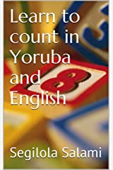 Learn to count in Yoruba and English Kindle Edition