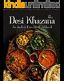 The Desi Khazana: An Indian Cuisine Cookbook