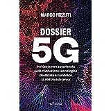 Dossier 5g: Inchiesta non autorizzata sulla rivoluzione tecnologica destinata a cambiare la nostra esistenza