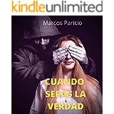 CUANDO SEPAS LA VERDAD: Una de las novelas mejor valoradas por los lectores en Amazon que ninguna otra editorial se atreverá