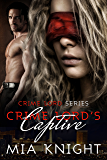 Crime Lord's Captive (Crime Lord Series Book 1) (English Edition)