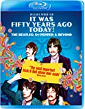 It Was Fifty Years Ago Today! The Beatles: Sgt. Pepper & Beyond [Blu-ray]
