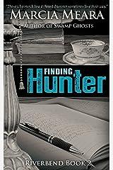 Finding Hunter: Riverbend Book 2 Kindle Edition