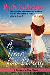 A Time for Living (Polwenna Bay Book 2) Kindle Edition
