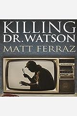 Killing Dr. Watson Audible Audiobook