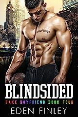 Blindsided (Fake Boyfriend Book 4) Kindle Edition