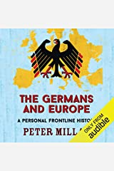 The Germans and Europe: A Personal Frontline History Audible Audiobook