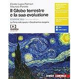 Il globo terrestre e la sua evoluzione. La Terra nello spazio. Geodinamica esogena. Ediz. blu. Per le Scuole superiori. Con e