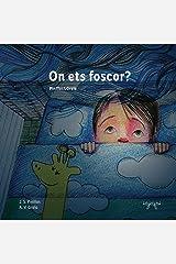 On ets foscor?: Llibre infantil il·lustrat en català - Educatiu, pedagògic. Per a Somniar i Dormir bé: Nens - Infants (Contes per perdre la por Book 1) (Catalan Edition) Versión Kindle