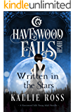 Written in the Stars (Havenwood Falls High Book 1)