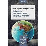 Théories des relations internationales: « Que sais-je ? » n° 4075