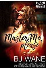Master Me, Please (Miami Masters Book 2) Kindle Edition