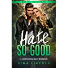 Hate So Good: A High School Bully Romance (The Hate Series Book 2) (English Edition)