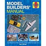 Model Builders' Manual: A Practical Introduction to Building Plastic Model Construction Kits
