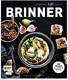 Brinner – gemeinsam gemütlich genießen: Breakfast trifft Dinner: 100 Rezepte für opulente Buffets