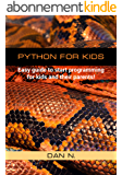 Python for Kids: Easy guide to start programming for kids and their parents! (English Edition)