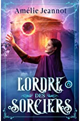 L'Ordre des Sorciers: Tome 6 Format Kindle