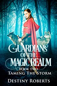 Guardians Of The Magic Realm (Book 2 Reverse Harem Shifter PNR): Taming The Storm (English Edition)