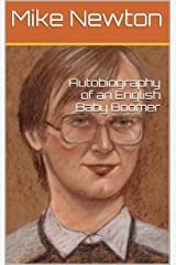 Autobiography of an English Baby Boomer Kindle Edition