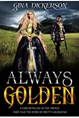 Always Golden: A dark retelling of the French fairy tale 'The Story Of Pretty Goldilocks' Kindle Edition