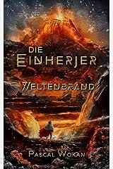 Die Einherjer: Weltenbrand (German Edition) Kindle Edition