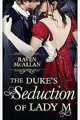 The Duke's Seduction of Lady M: A passionate regency romance, perfect for fans of Netflix's Bridgerton! Kindle Edition