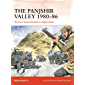 The Panjshir Valley 1980–86: The Lion Tames the Bear in Afghanistan (Campaign) (English Edition)