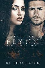 Ready For Flynn,Part 3: A Rockstar Romance: Ready For Flynn Series Kindle Edition