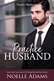 Practice Husband (Trophy Husbands Book 2) (English Edition)