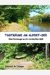 Tagträume am Albert-See: Eine Hommage an ein verstecktes Idyll (Deutsche Seen 1) Kindle Ausgabe