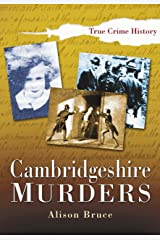 Cambridgeshire Murders (True Crime History) Kindle Edition