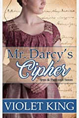 Mr. Darcy's Cipher: A Pride and Prejudice Variation (Spies and Prejudice Book 1) Kindle Edition