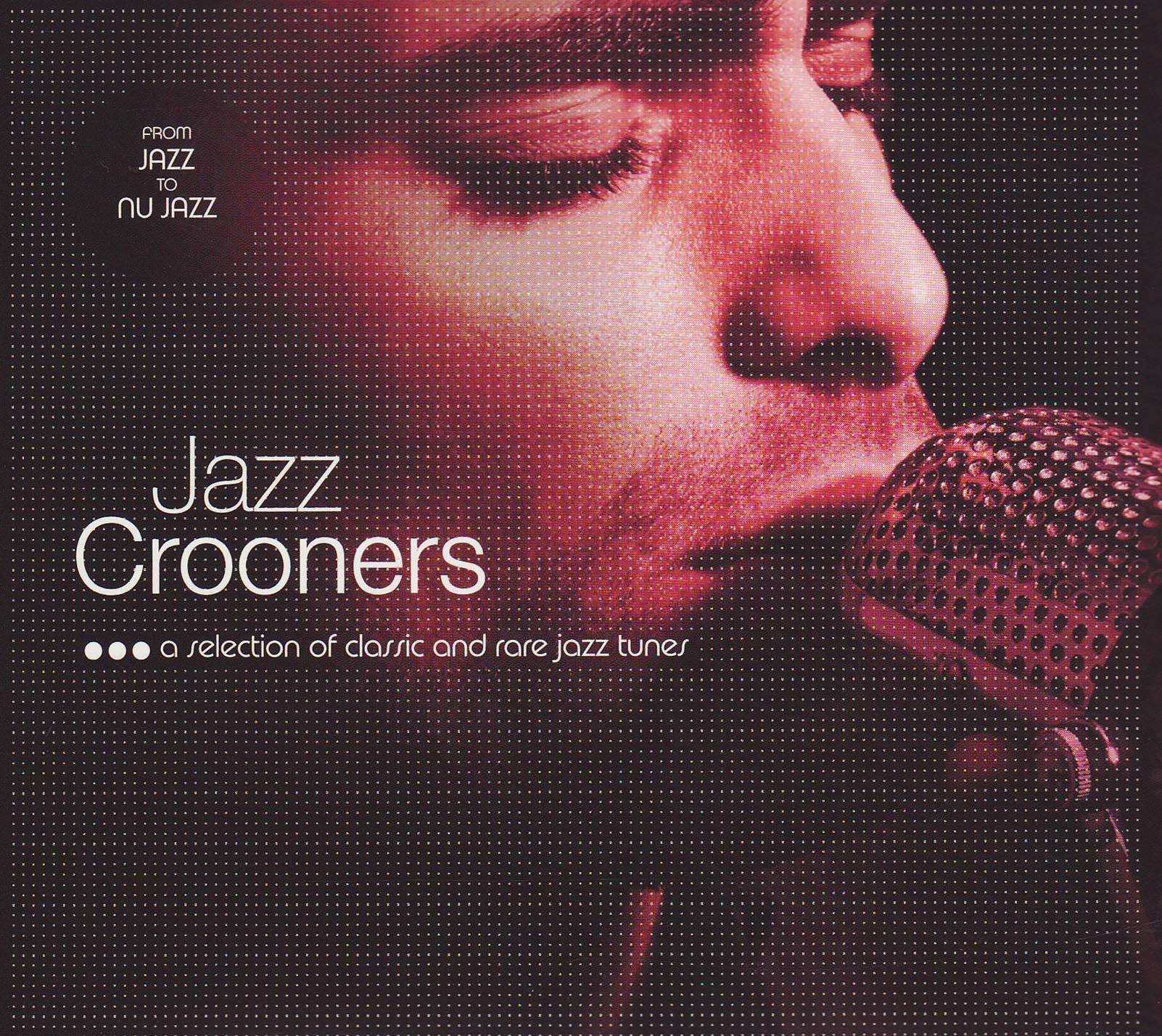 Jazz Crooners-from Jazz to Nu Jazz