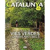 Guia de vies verdes i camins naturals: 2 (Catalunya)