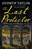 The Last Protector: The new latest historical crime thriller from the No 1 Sunday Times bestselling author (James Marwood & Cat Lovett, Book 4)