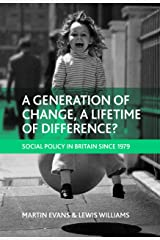 A generation of change, a lifetime of difference?: Social policy in Britain since 1979 Paperback