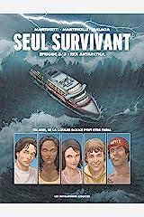 Seul Survivant Vol. 3: Rex Antarctica Format Kindle
