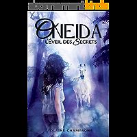 Oneida: L'Éveil des Secrets - Tome 1 (romance d'aventure fantastique)