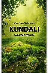 Kundali: La ciudad perdida (Aventura (a partir de 8 años) nº 1) (Spanish Edition) Kindle Ausgabe
