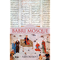 The Truth of Babri Mosque (English Edition)