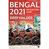 BENGAL 2021: An Election Diary