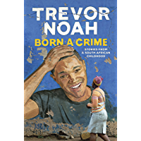 Born A Crime: Stories from a South African Childhood (English Edition)