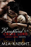 Recaptured by the Crime Lord (Crime Lord Series Book 2) (English Edition)