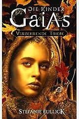 Die Kinder Gaias: Verzehrende Triebe Kindle Ausgabe