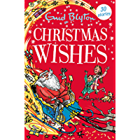 Christmas Wishes: Contains 30 classic tales (Bumper Short Story Collections Book 39) (English Edition)