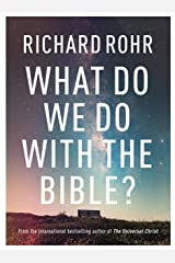 What Do We Do With the Bible? Kindle Edition