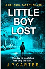Little Boy Lost: An absolutely gripping British detective crime thriller (A DCI Anna Tate Crime Thriller, Book 3) Kindle Edition