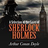 A Selection of the Cases of Sherlock Holmes